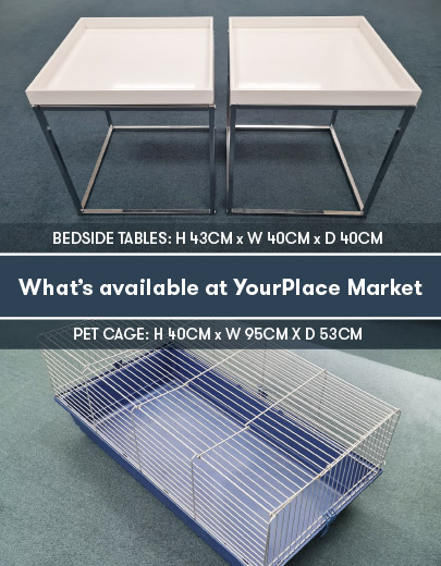 What's available at YourPlace Market. Bedside Tables: H 43cm x W 40cm x D 40cm and Pet Cage: H 40cm x W 95cm x D 53cm