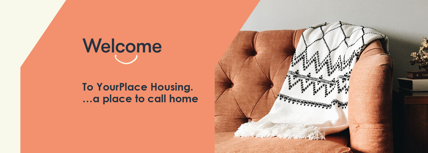 Welcome to YourPlace Housing …a place to call home