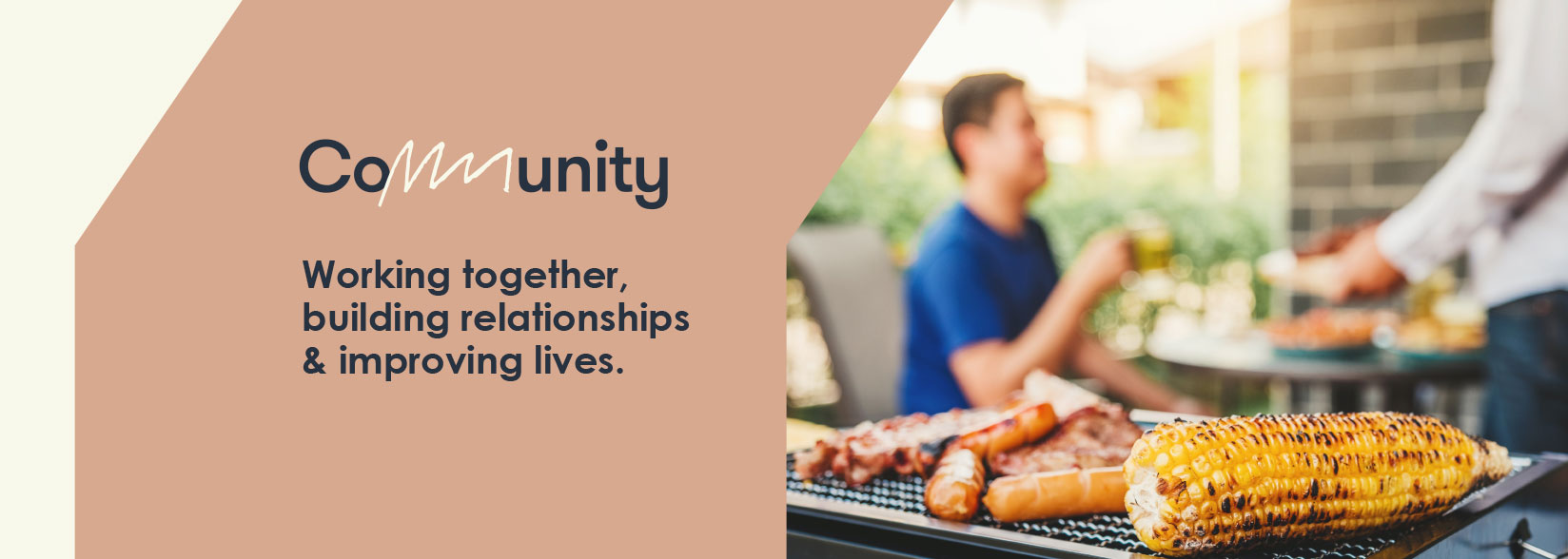 Community: Working together, building relationships & improving lives.